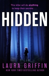 Laura Griffin - Hidden - A nailbitingly suspenseful, fast-paced thriller you won't want to put down!.