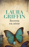 Laura Griffin - Secrets en série.