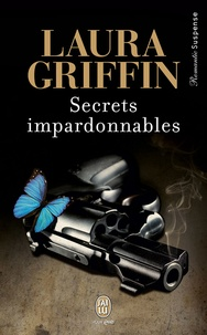 Laura Griffin - Secrets impardonnables.
