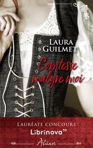 Laura Guilmet - Comtesse malgré moi.