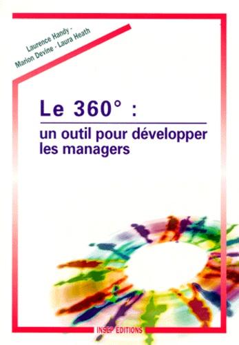 Laura Heath et Laurence Handy - Le 360 ° - Un outil pour développer les managers.