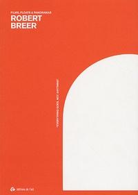Laura Hoptman et Juliette Singer - Robert Breer - Films, floats & panoramas.
