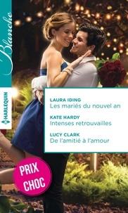 Laura Iding et Kate Hardy - Les mariés du nouvel an - Intenses retrouvailles - De l'amitié à l'amour.