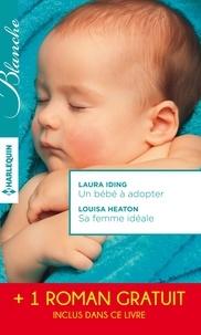 Laura Iding et Louisa Heaton - Un bébé à adopter - Sa femme idéale - Le chirurgien italien - (promotion).