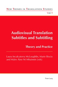 Laura Incalterra McLoughlin et Marie Biscio - Audiovisual Translation Subtitles and Subtitling - Theory and Practice.