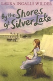 Laura Ingalls Wilder - By the Shores of Silver Lake.