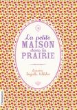 Laura Ingalls Wilder - La Petite maison dans la prairie Tome 1 : .