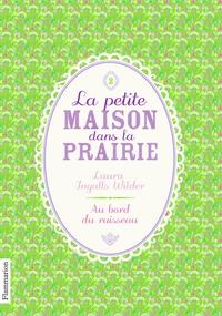 Laura Ingalls Wilder - La Petite maison dans la prairie Tome 2 : Au bord du ruisseau.