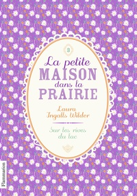Laura Ingalls Wilder - La Petite maison dans la prairie Tome 3 : Sur les rives du lac.