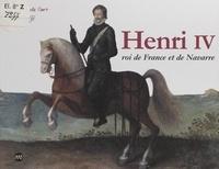 Laura Jaffé et  Collectif - Henri IV - Roi de France et de Navarre.