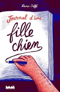 Laura Jaffé - Journal d'une fille chien.