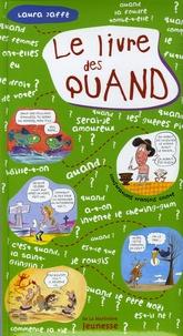 Laura Jaffé - Le livre des quand.