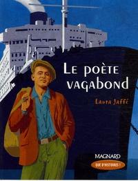 Laura Jaffé - Le poète vagabond.