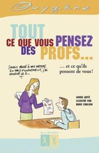 Laura Jaffé - Tout ce que vous pensez des profs....