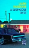 Laura Kasischke - A Suspicious River.