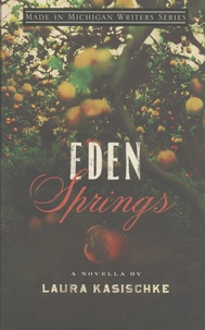Laura Kasischke - Eden Springs.