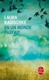 Laura Kasischke - En un monde parfait.