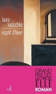 Laura Kasischke - Esprit d'hiver.