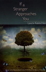 Laura Kasischke - If a Stranger Approaches You.