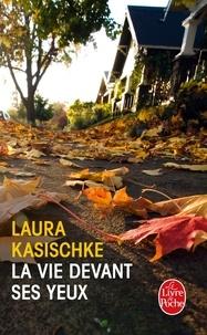Laura Kasischke - La vie devant ses yeux.