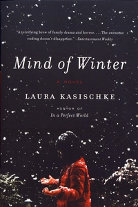 Laura Kasischke - Mind of Winter.