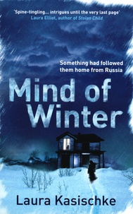 Laura Kasischke - Mind of Winter.