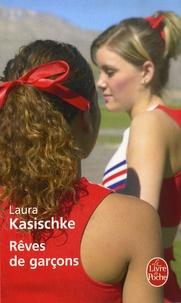 Laura Kasischke - Rêves de garcons.