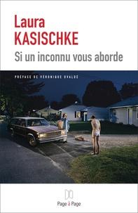 Laura Kasischke - Si un inconnu vous aborde.