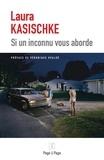 Laura Kasischke et Céline Leroy - Si un inconnu vous aborde - Des nouvelles à la frontière du fantastique.