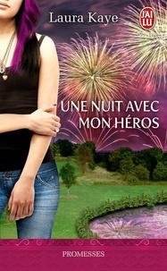 Laura Kaye - Une nuit avec mon héros.