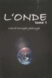 Laura Knight-Jadczyk - L'Onde Tome 1 : .