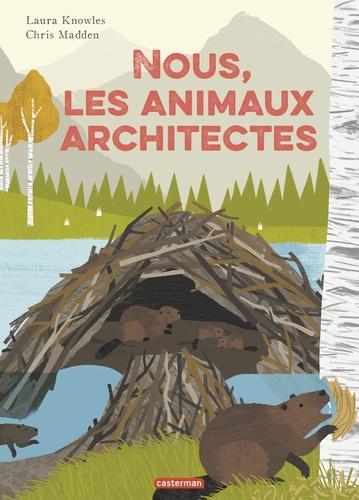Nous, les animaux architectes