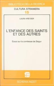 Laura Kreider - L'Enfance des saints et des autres : essai sur la comtesse de Ségur.