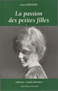 Laura Kreyder - La passion des petites filles - Histoire de l'enfance féminine de la Terreur à Lolita.