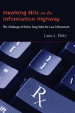 Laura l. Finley - Hawking Hits on the Information Highway - The Challenge of Online Drug Sales for Law Enforcement.