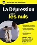 Laura L Smith et Charles H Elliott - La dépression pour les nuls.