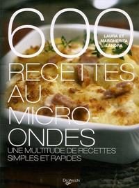 Laura Landra et Margherita Landra - 600 recettes au micro-ondes.
