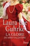 Laura Lee Guhrke - Les héritières américaines  : La gloire de Miss Valentine.