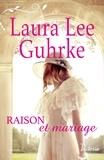 Laura Lee Guhrke - Les héritières américaines Tome 3 : Raison et mariage.