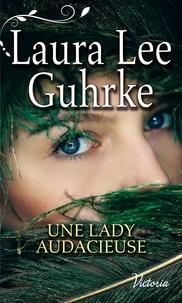 Laura Lee Guhrke - Les presses du coeur Tome 3 : Une lady audacieuse.
