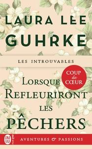 Laura Lee Guhrke - Lorsque refleuriront les pêchers.