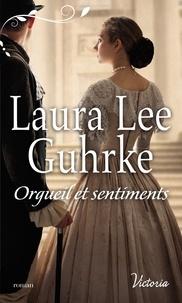 Laura Lee Guhrke - Orgueil et sentiments.