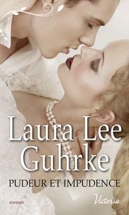 Laura Lee Guhrke - Pudeur et impudence.