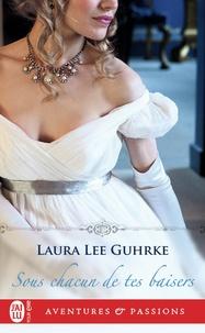 Laura Lee Gurhke - Sous chacun de tes baisers.