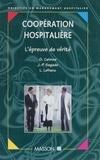 Laura Lefranc et Gilles Calmes - Coopération hospitalière - L'épreuve de vérité.
