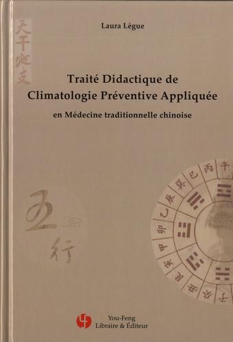 Traité didactique de climatologie préventive appliquée. En médecine traditionnelle chinoise
