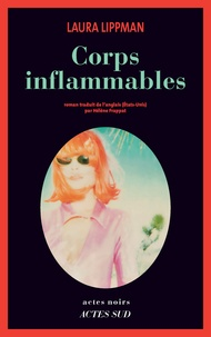 Laura Lippman - Corps inflammables.