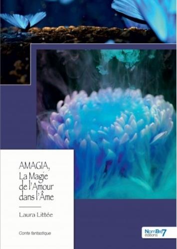 Amagia La Magie De L Amour Dans L Ame Tome 1 Renaissance Grand Format