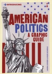 Laura Locker - American Politics - A graphic Guide.