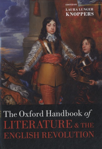 Laura Lunger Knoppers - The Oxford Handbook of Literature and the English Revolution.